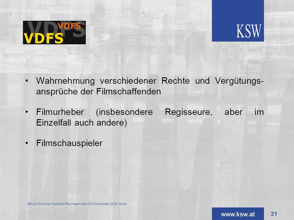 www.ksw.at VDFS Wahrnehmung verschiedener Rechte und Vergütungs- ansprüche der Filmschaffenden Filmurheber (insbesondere Regisseure, aber im Einzelfal