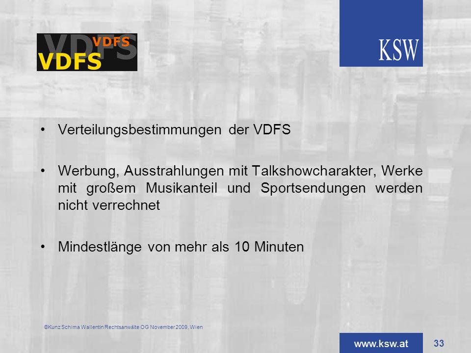 www.ksw.at ©Kunz Schima Wallentin Rechtsanwälte OG November 2009, Wien Verteilungsbestimmungen der VDFS Werbung, Ausstrahlungen mit Talkshowcharakter,