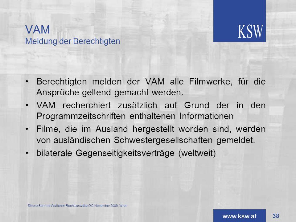 www.ksw.at VAM Meldung der Berechtigten Berechtigten melden der VAM alle Filmwerke, für die Ansprüche geltend gemacht werden. VAM recherchiert zusätzl
