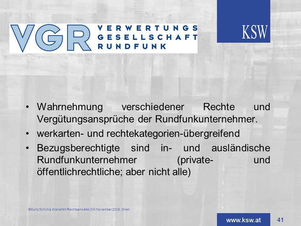 www.ksw.at VGR ©Kunz Schima Wallentin Rechtsanwälte OG November 2009, Wien Wahrnehmung verschiedener Rechte und Vergütungsansprüche der Rundfunkuntern