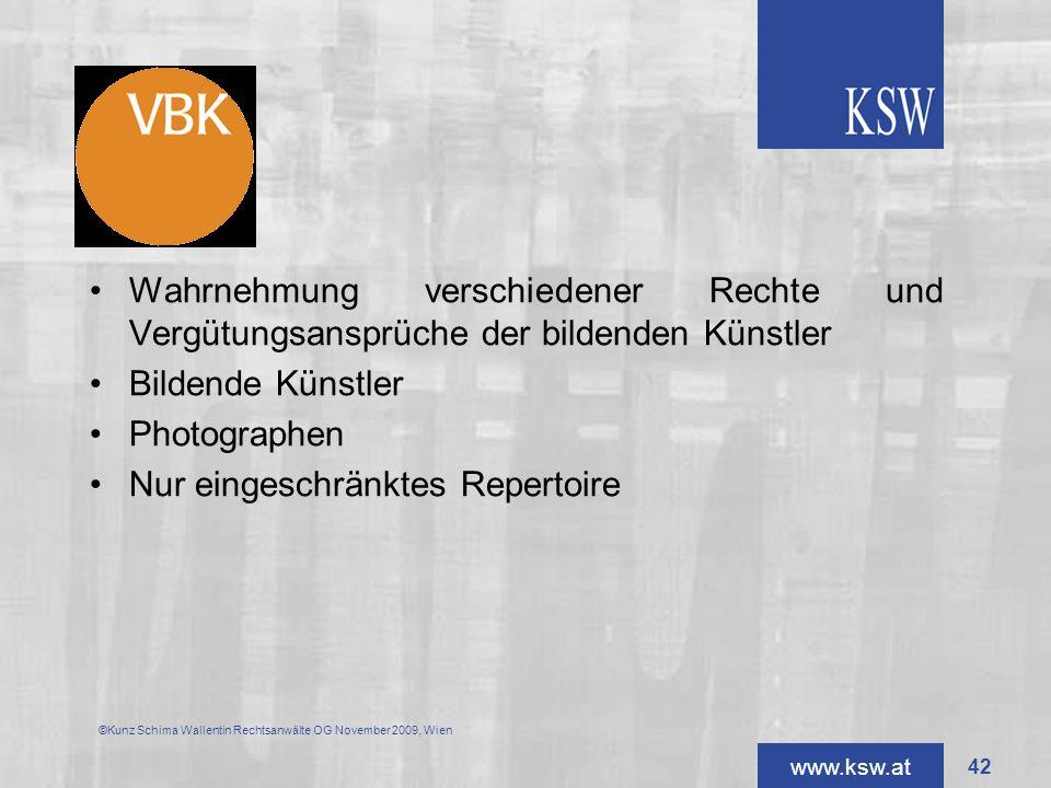 www.ksw.at VBK ©Kunz Schima Wallentin Rechtsanwälte OG November 2009, Wien Wahrnehmung verschiedener Rechte und Vergütungsansprüche der bildenden Küns