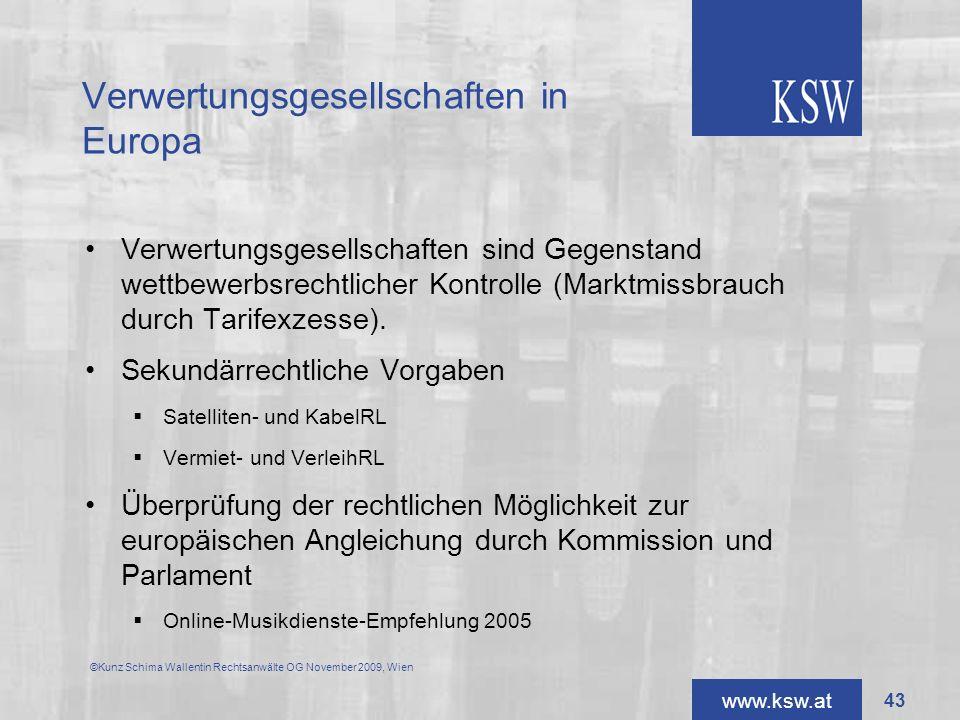 www.ksw.at Verwertungsgesellschaften in Europa Verwertungsgesellschaften sind Gegenstand wettbewerbsrechtlicher Kontrolle (Marktmissbrauch durch Tarif