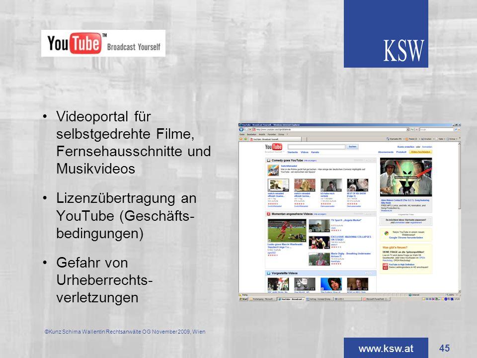 www.ksw.at Videoportal für selbstgedrehte Filme, Fernsehausschnitte und Musikvideos Lizenzübertragung an YouTube (Geschäfts- bedingungen) Gefahr von U