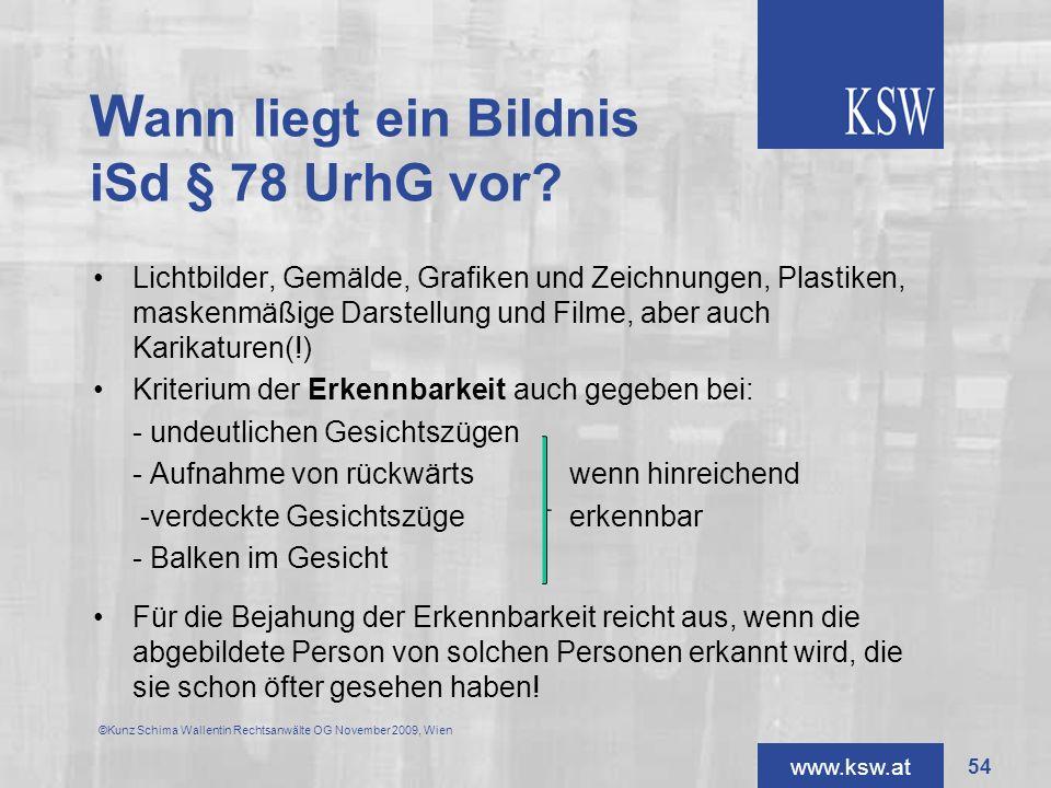 www.ksw.at W ann liegt ein Bildnis iSd § 78 UrhG vor? Lichtbilder, Gemälde, Grafiken und Zeichnungen, Plastiken, maskenmäßige Darstellung und Filme, a