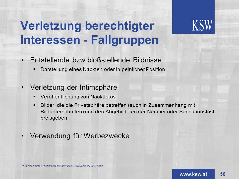 www.ksw.at Verletzung berechtigter Interessen - Fallgruppen Entstellende bzw bloßstellende Bildnisse Darstellung eines Nackten oder in peinlicher Posi