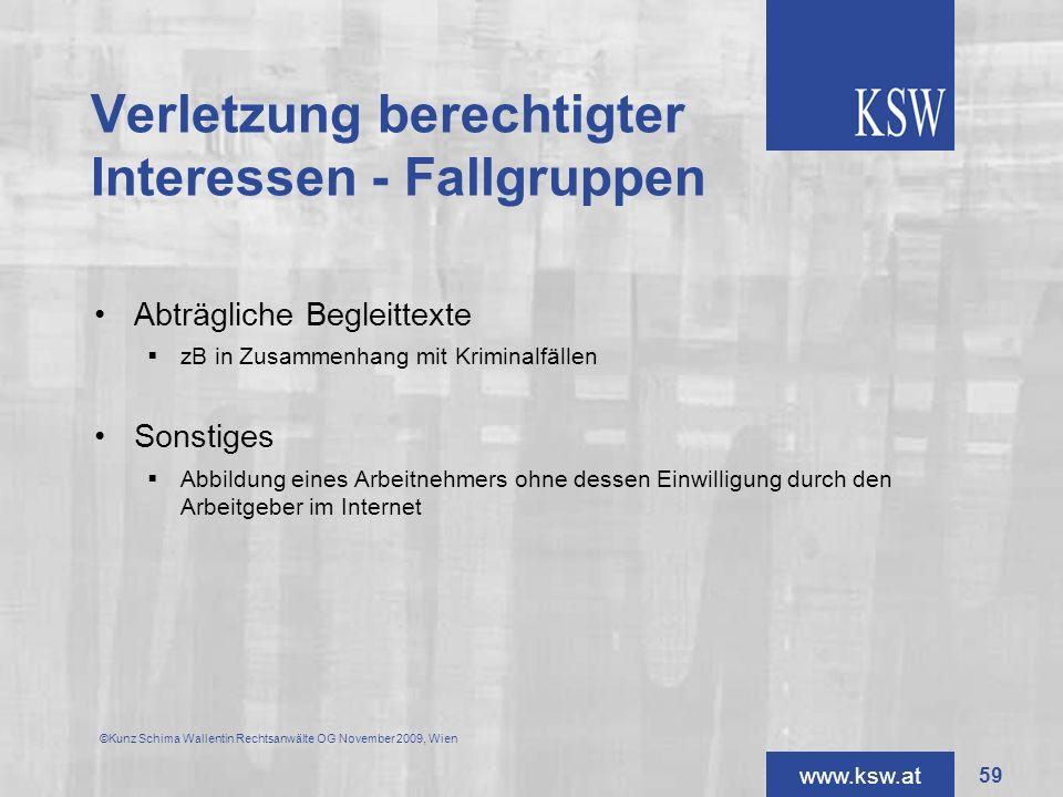 www.ksw.at Verletzung berechtigter Interessen - Fallgruppen ©Kunz Schima Wallentin Rechtsanwälte OG November 2009, Wien Abträgliche Begleittexte zB in