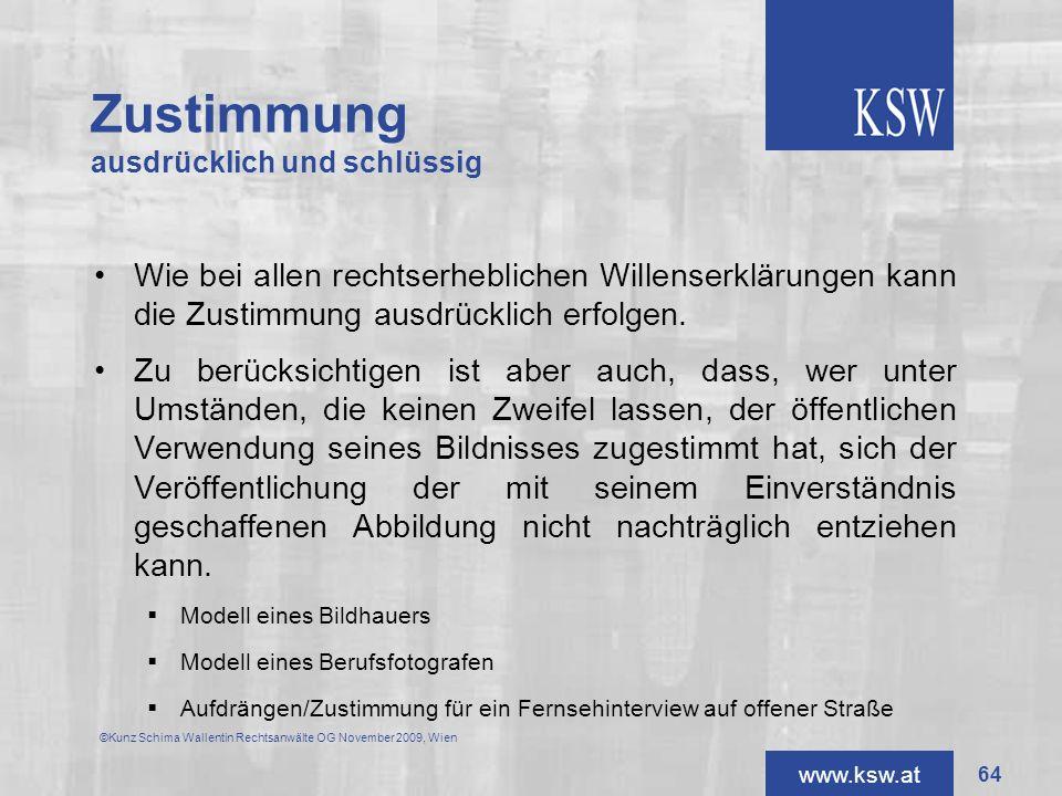 www.ksw.at Zustimmung ausdrücklich und schlüssig Wie bei allen rechtserheblichen Willenserklärungen kann die Zustimmung ausdrücklich erfolgen. Zu berü