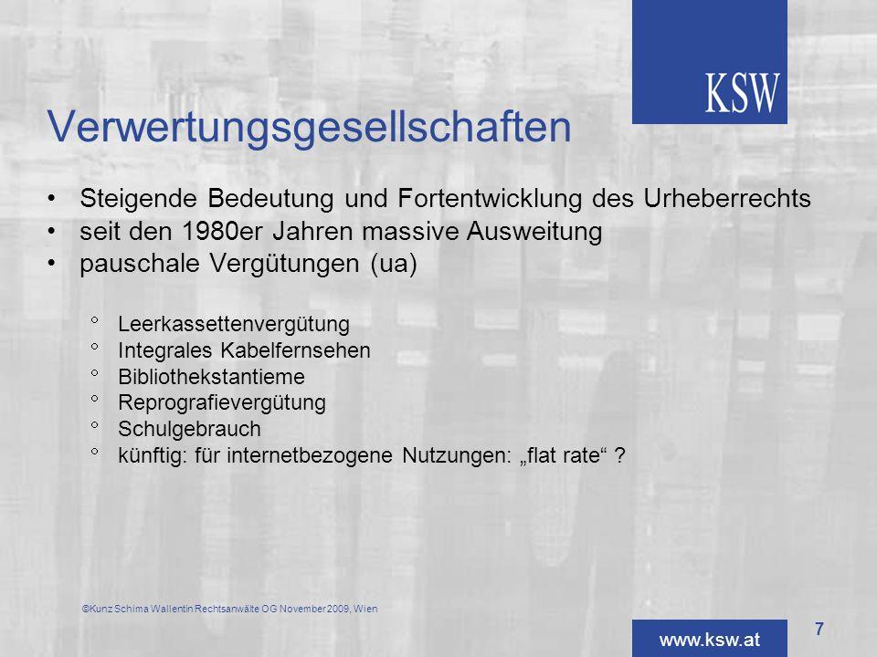 www.ksw.at Verwertungsgesellschaften Steigende Bedeutung und Fortentwicklung des Urheberrechts seit den 1980er Jahren massive Ausweitung pauschale Ver