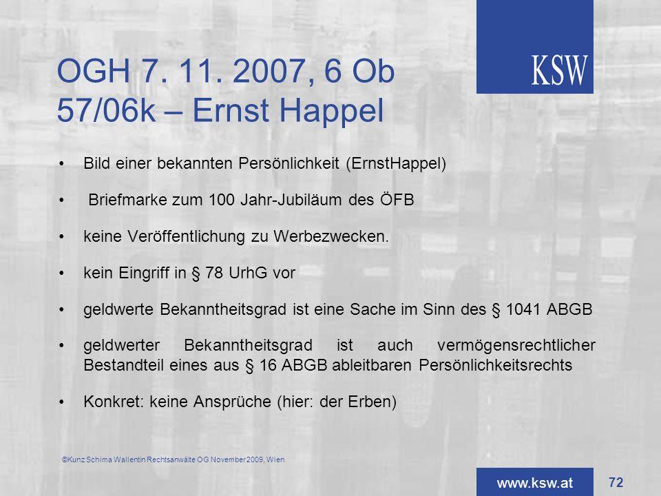 www.ksw.at OGH 7. 11. 2007, 6 Ob 57/06k – Ernst Happel Bild einer bekannten Persönlichkeit (ErnstHappel) Briefmarke zum 100 Jahr-Jubiläum des ÖFB kein