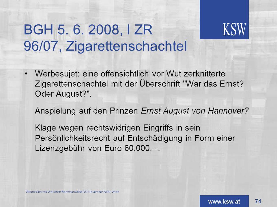 www.ksw.at BGH 5. 6. 2008, I ZR 96/07, Zigarettenschachtel Werbesujet: eine offensichtlich vor Wut zerknitterte Zigarettenschachtel mit der Überschrif