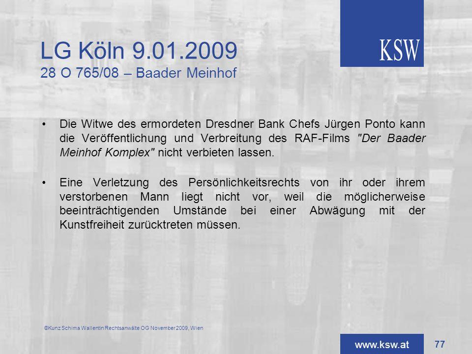 www.ksw.at LG Köln 9.01.2009 28 O 765/08 – Baader Meinhof Die Witwe des ermordeten Dresdner Bank Chefs Jürgen Ponto kann die Veröffentlichung und Verb