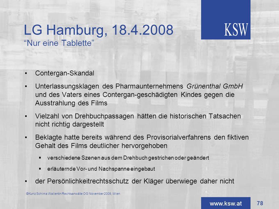 www.ksw.at LG Hamburg, 18.4.2008 Nur eine Tablette Contergan-Skandal Unterlassungsklagen des Pharmaunternehmens Grünenthal GmbH und des Vaters eines C