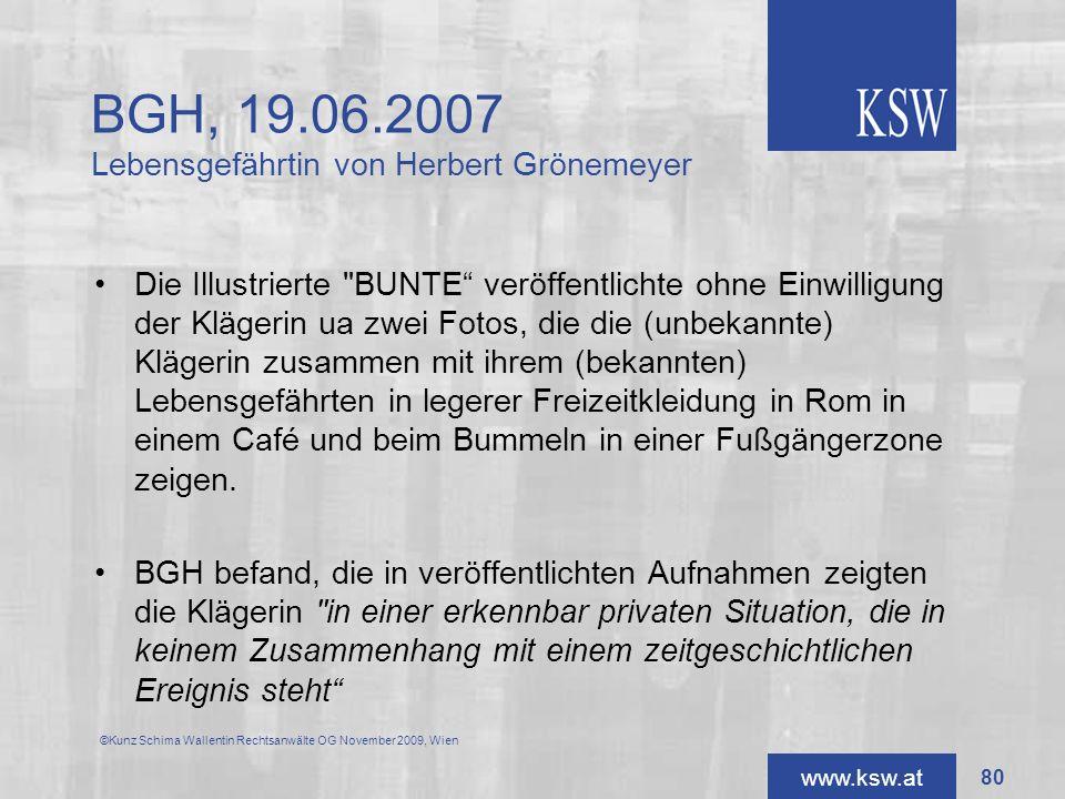 www.ksw.at BGH, 19.06.2007 Lebensgefährtin von Herbert Grönemeyer Die Illustrierte