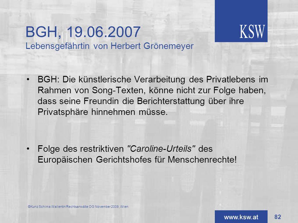 www.ksw.at ©Kunz Schima Wallentin Rechtsanwälte OG November 2009, Wien BGH: Die künstlerische Verarbeitung des Privatlebens im Rahmen von Song-Texten,