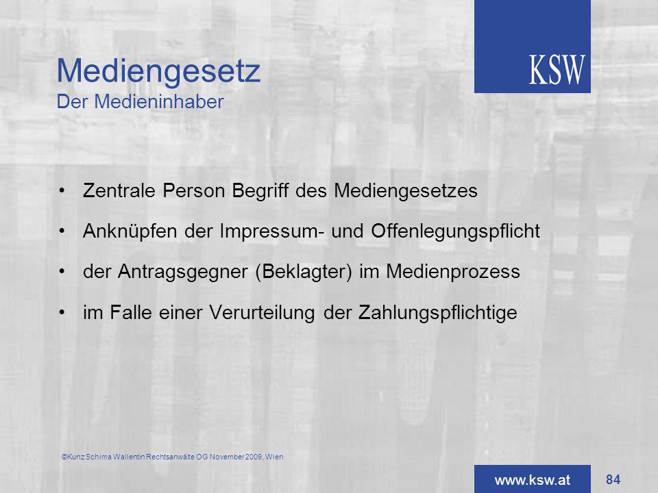 www.ksw.at Mediengesetz Der Medieninhaber Zentrale Person Begriff des Mediengesetzes Anknüpfen der Impressum- und Offenlegungspflicht der Antragsgegne