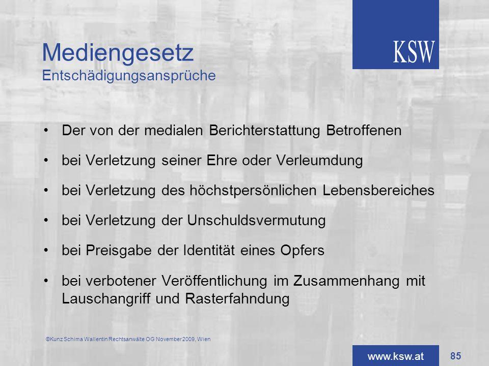 www.ksw.at Mediengesetz Entschädigungsansprüche Der von der medialen Berichterstattung Betroffenen bei Verletzung seiner Ehre oder Verleumdung bei Ver