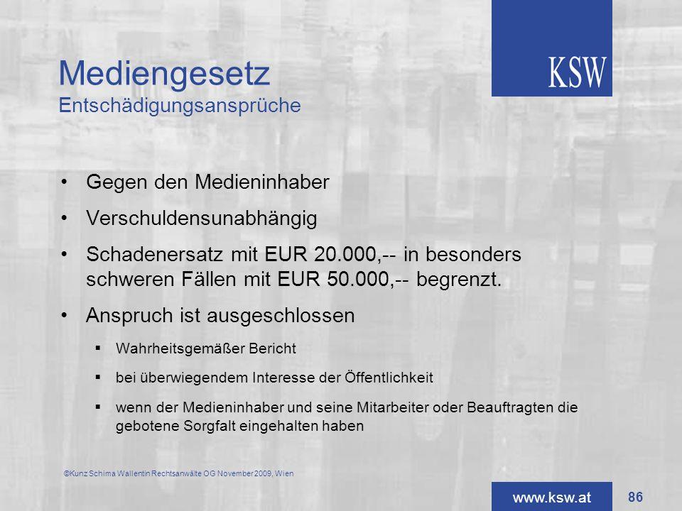 www.ksw.at Mediengesetz Entschädigungsansprüche Gegen den Medieninhaber Verschuldensunabhängig Schadenersatz mit EUR 20.000,-- in besonders schweren F