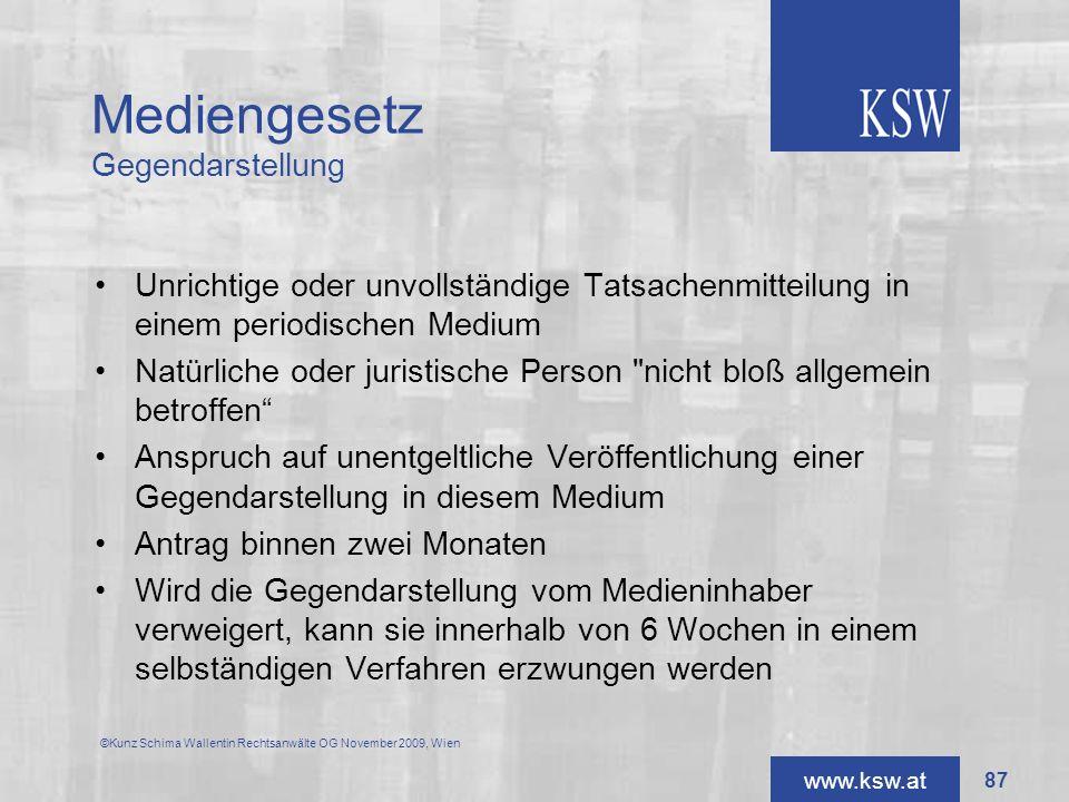 www.ksw.at Mediengesetz Gegendarstellung Unrichtige oder unvollständige Tatsachenmitteilung in einem periodischen Medium Natürliche oder juristische P