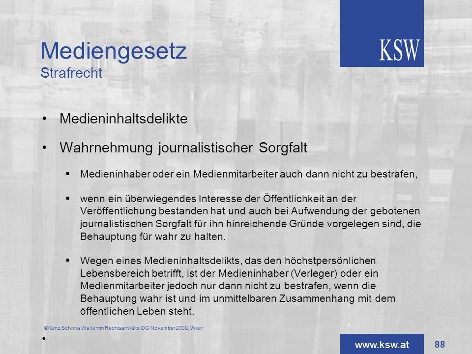 www.ksw.at Mediengesetz Strafrecht Medieninhaltsdelikte Wahrnehmung journalistischer Sorgfalt Medieninhaber oder ein Medienmitarbeiter auch dann nicht