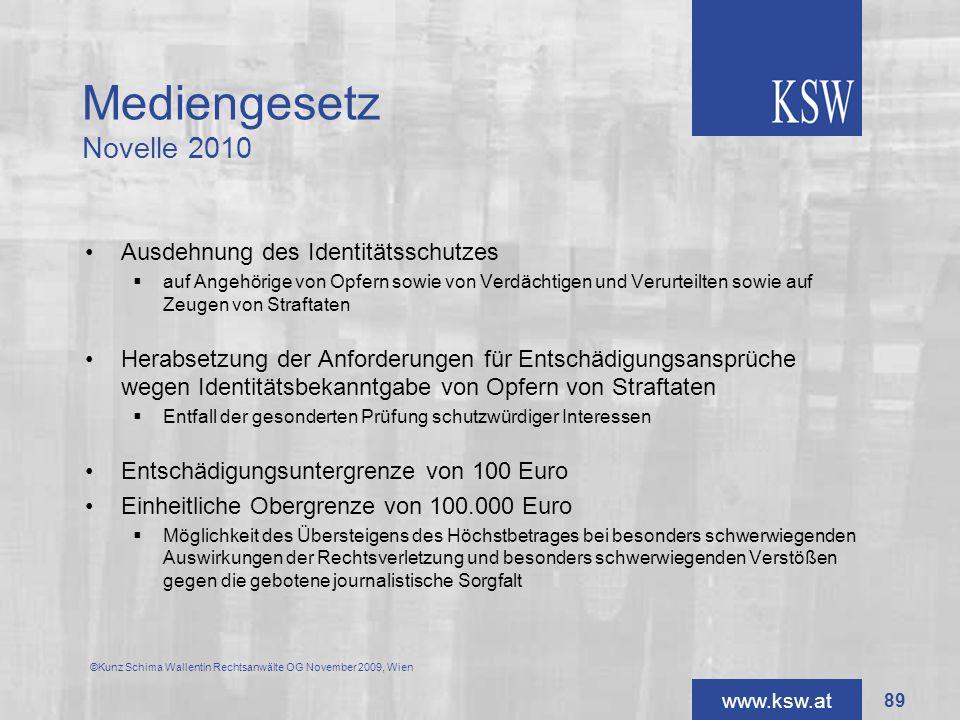 www.ksw.at Mediengesetz Novelle 2010 Ausdehnung des Identitätsschutzes auf Angehörige von Opfern sowie von Verdächtigen und Verurteilten sowie auf Zeu
