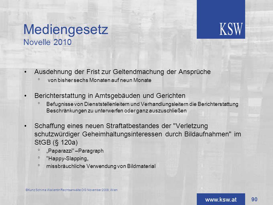 www.ksw.at Mediengesetz Novelle 2010 Ausdehnung der Frist zur Geltendmachung der Ansprüche von bisher sechs Monaten auf neun Monate Berichterstattung