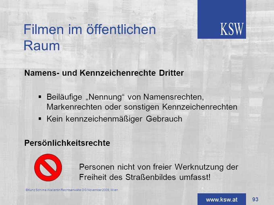 www.ksw.at Filmen im öffentlichen Raum Namens- und Kennzeichenrechte Dritter Beiläufige Nennung von Namensrechten, Markenrechten oder sonstigen Kennze