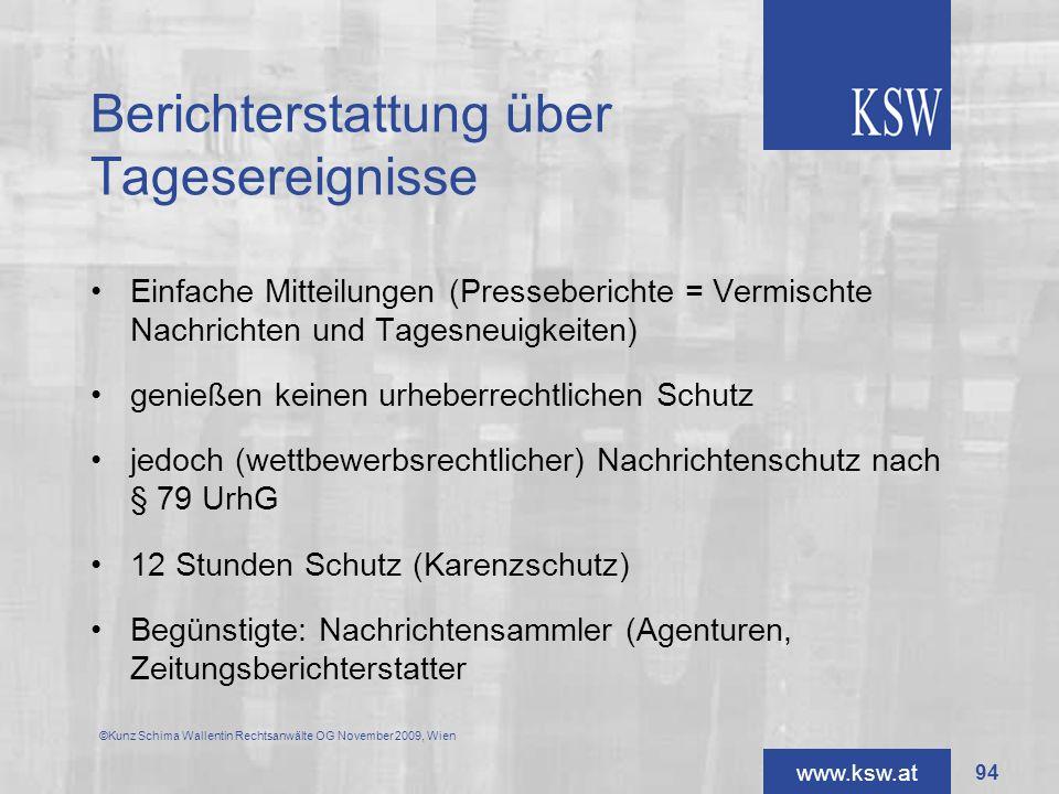 www.ksw.at Berichterstattung über Tagesereignisse ©Kunz Schima Wallentin Rechtsanwälte OG November 2009, Wien Einfache Mitteilungen (Presseberichte =