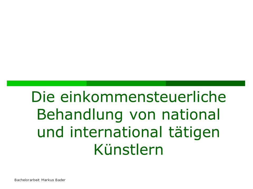 Bachelorarbeit Markus Bader Die einkommensteuerliche Behandlung von national und international tätigen Künstlern