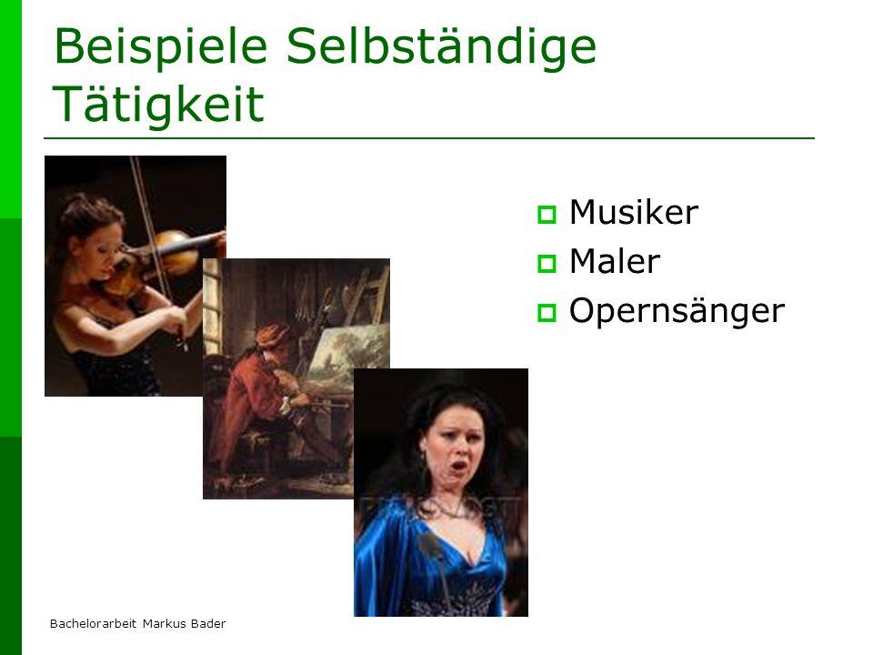 Bachelorarbeit Markus Bader Beispiele Selbständige Tätigkeit Musiker Maler Opernsänger