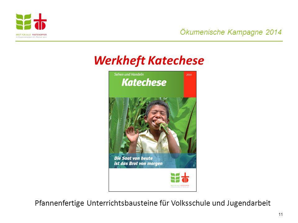 Ökumenische Kampagne 2014 11 Werkheft Katechese Pfannenfertige Unterrichtsbausteine für Volksschule und Jugendarbeit