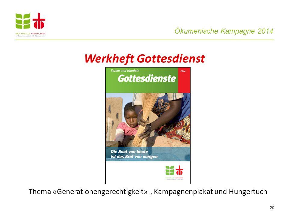 Ökumenische Kampagne 2014 20 Werkheft Gottesdienst Thema «Generationengerechtigkeit», Kampagnenplakat und Hungertuch