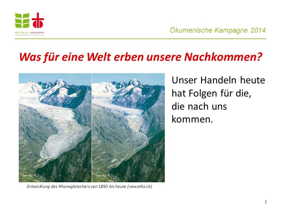 Ökumenische Kampagne 2014 4 Entscheidend für die Zukunft von Mensch und Natur: der Umgang mit nicht-erneuerbaren Ressourcen.