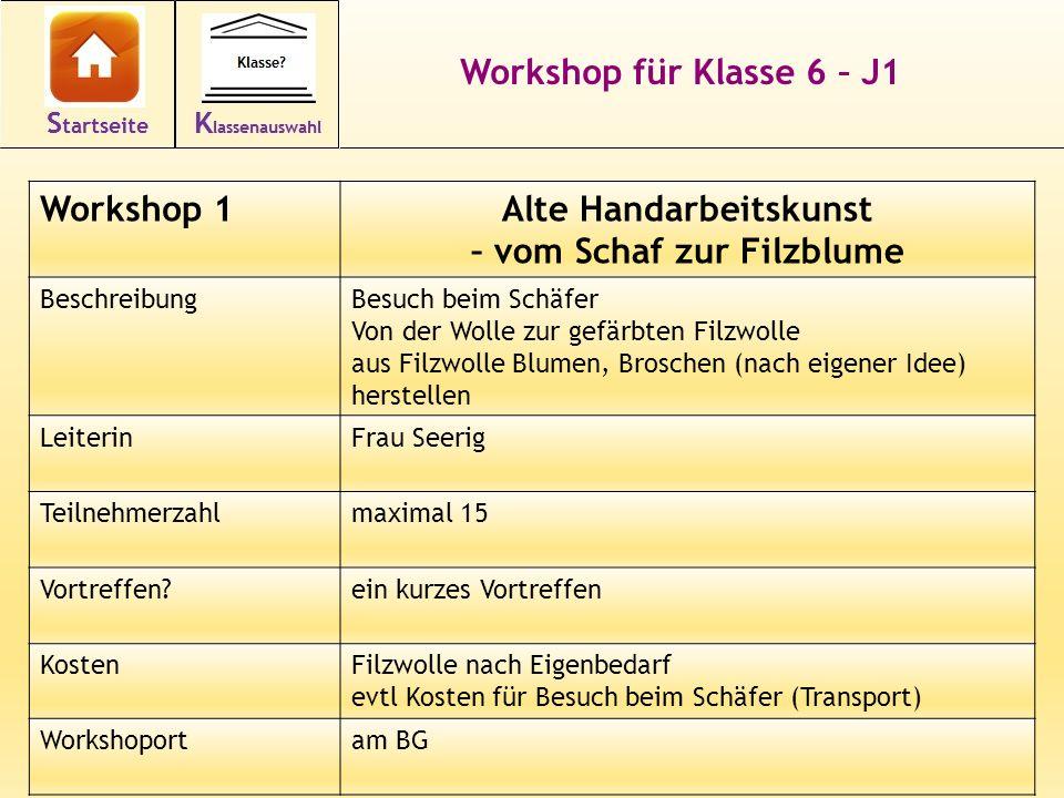 12 Workshop für Klasse 6 – J1 Workshop 1Alte Handarbeitskunst – vom Schaf zur Filzblume BeschreibungBesuch beim Schäfer Von der Wolle zur gefärbten Fi