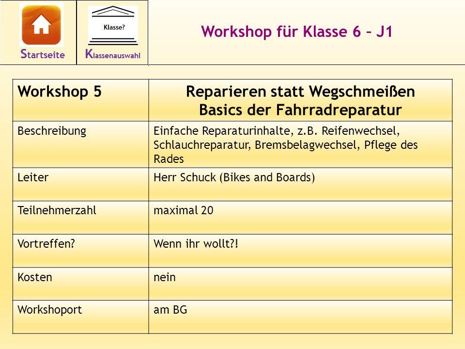 16 Workshop für Klasse 6 – J1 Workshop 5Reparieren statt Wegschmeißen Basics der Fahrradreparatur BeschreibungEinfache Reparaturinhalte, z.B. Reifenwe