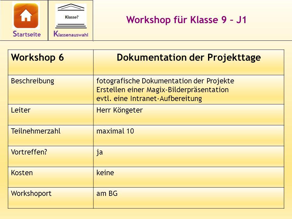 17 Workshop für Klasse 9 – J1 Workshop 6Dokumentation der Projekttage Beschreibungfotografische Dokumentation der Projekte Erstellen einer Magix-Bilde