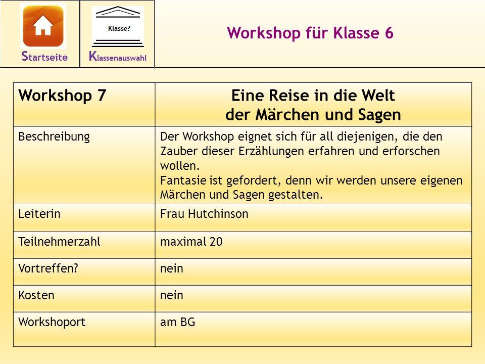 18 Workshop für Klasse 6 Workshop 7Eine Reise in die Welt der Märchen und Sagen BeschreibungDer Workshop eignet sich für all diejenigen, die den Zaube