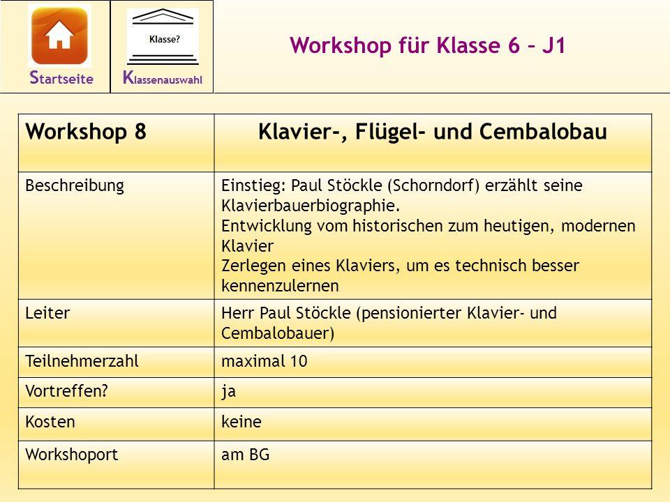 19 Workshop für Klasse 6 – J1 Workshop 8Klavier-, Flügel- und Cembalobau BeschreibungEinstieg: Paul Stöckle (Schorndorf) erzählt seine Klavierbauerbio