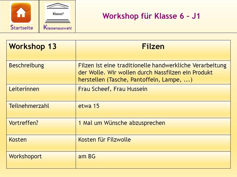 24 Workshop für Klasse 6 – J1 Workshop 13Filzen BeschreibungFilzen ist eine traditionelle handwerkliche Verarbeitung der Wolle. Wir wollen durch Nassf