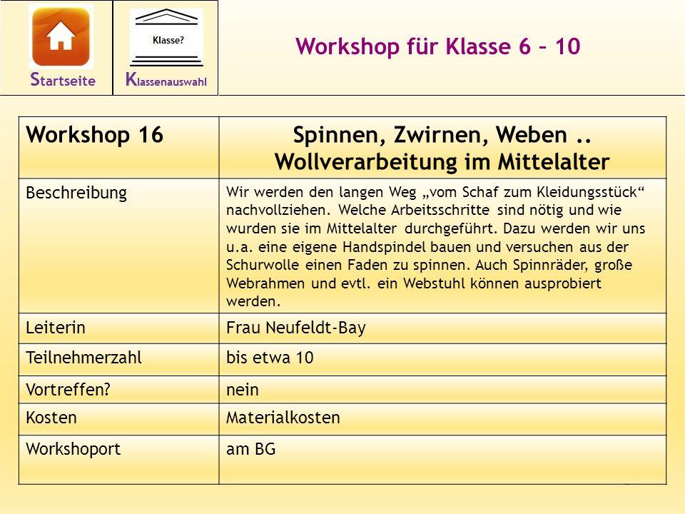 27 Workshop für Klasse 6 – 10 Workshop 16Spinnen, Zwirnen, Weben.. Wollverarbeitung im Mittelalter Beschreibung Wir werden den langen Weg vom Schaf zu