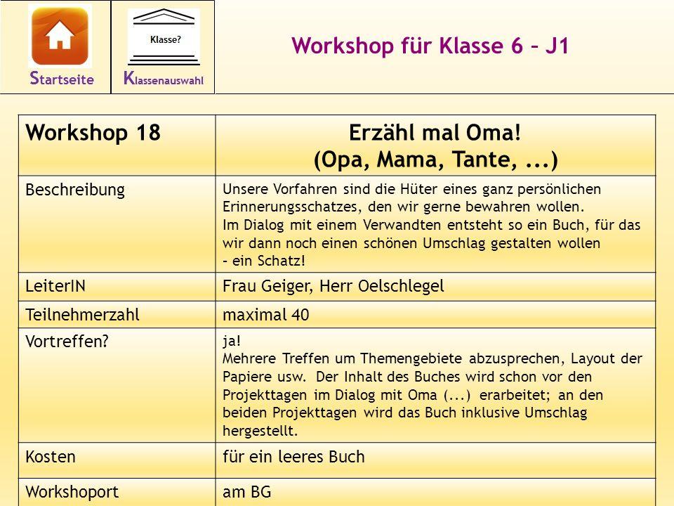 29 Workshop für Klasse 6 – J1 Workshop 18Erzähl mal Oma! (Opa, Mama, Tante,...) Beschreibung Unsere Vorfahren sind die Hüter eines ganz persönlichen E