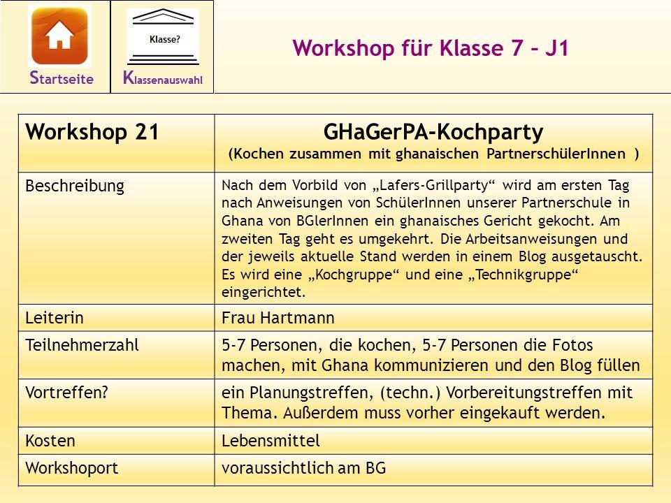 32 Workshop für Klasse 7 – J1 Workshop 21GHaGerPA-Kochparty (Kochen zusammen mit ghanaischen PartnerschülerInnen ) Beschreibung Nach dem Vorbild von L