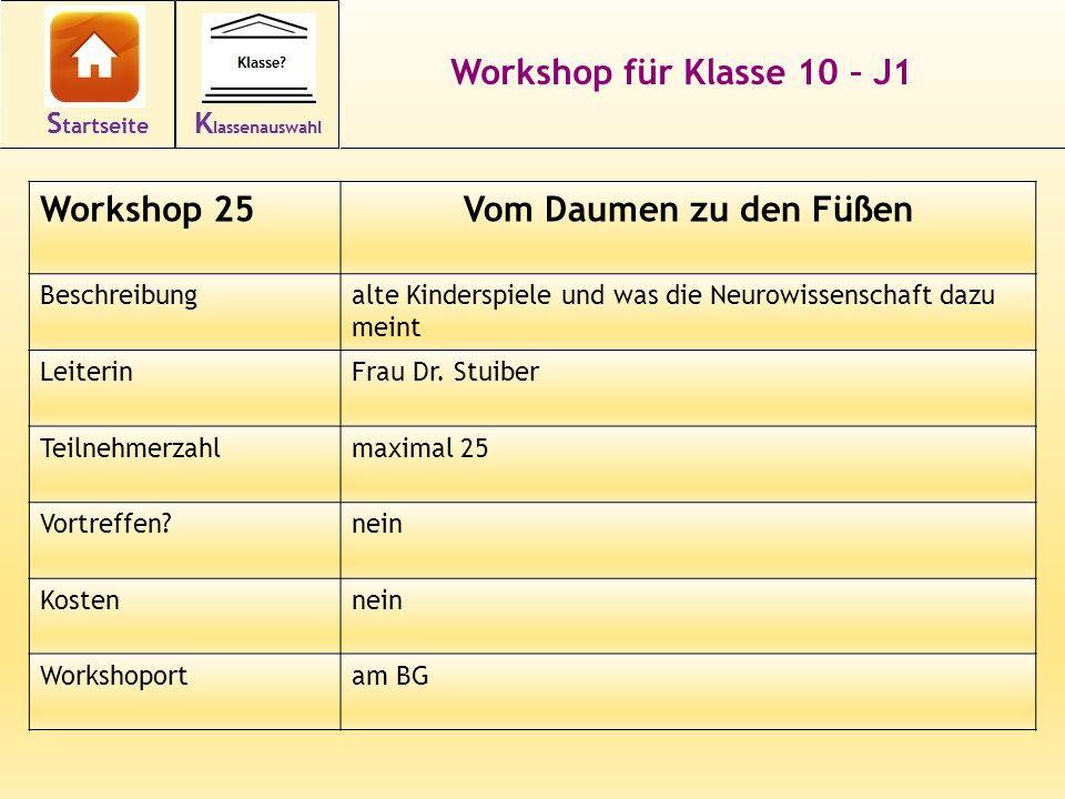 Workshop für Klasse 10 – J1 Workshop 25Vom Daumen zu den Füßen Beschreibungalte Kinderspiele und was die Neurowissenschaft dazu meint LeiterinFrau Dr.