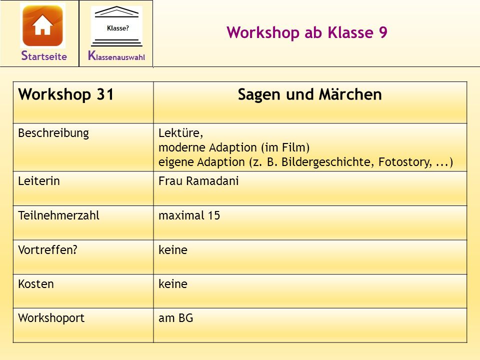 42 Workshop ab Klasse 9 Workshop 31Sagen und Märchen BeschreibungLektüre, moderne Adaption (im Film) eigene Adaption (z. B. Bildergeschichte, Fotostor