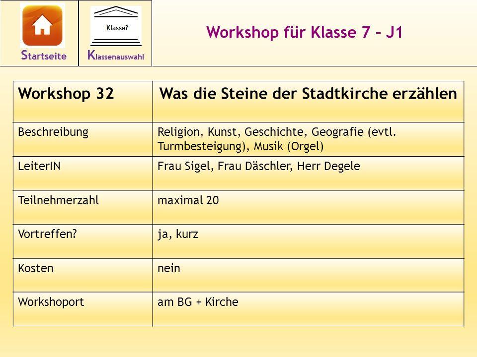 Workshop für Klasse 7 – J1 Workshop 32Was die Steine der Stadtkirche erzählen BeschreibungReligion, Kunst, Geschichte, Geografie (evtl. Turmbesteigung