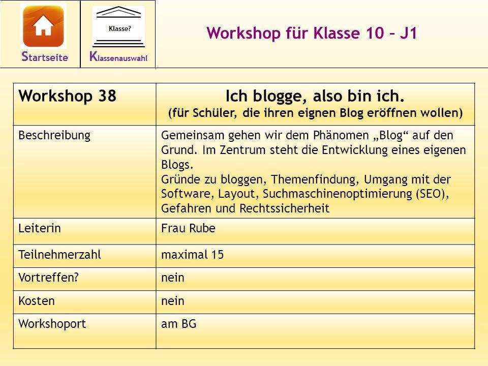 49 Workshop für Klasse 10 – J1 Workshop 38Ich blogge, also bin ich. (für Schüler, die ihren eignen Blog eröffnen wollen) BeschreibungGemeinsam gehen w