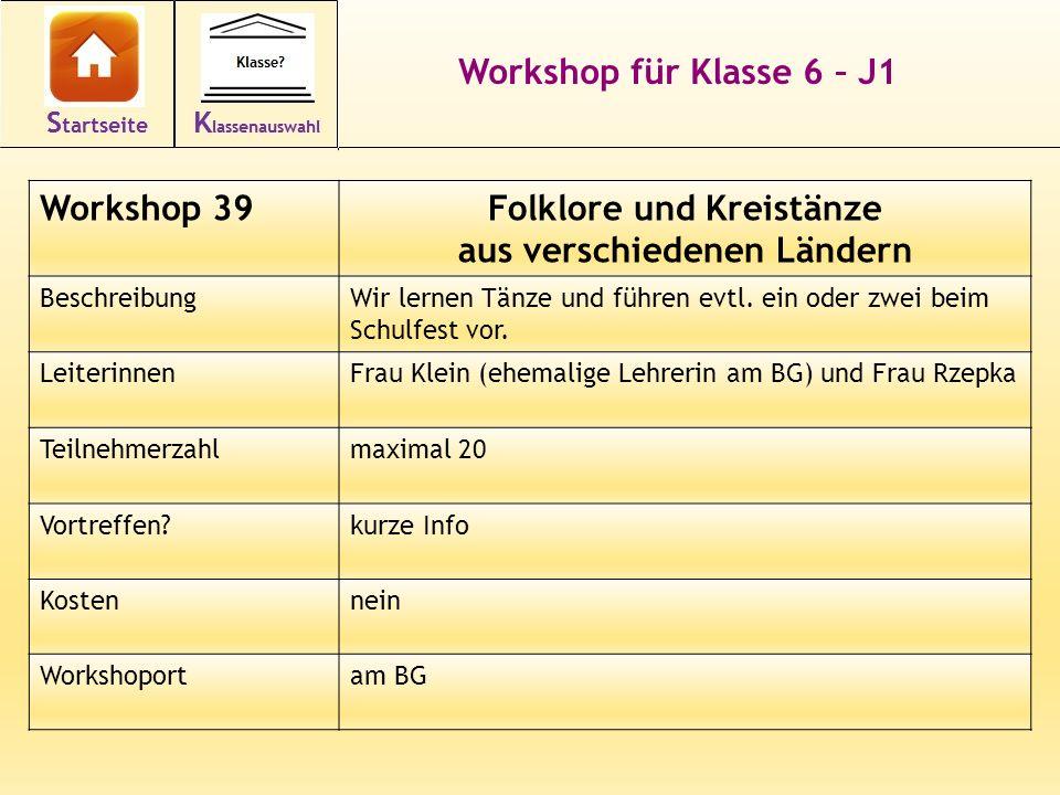 Workshop für Klasse 6 – J1 Workshop 39Folklore und Kreistänze aus verschiedenen Ländern BeschreibungWir lernen Tänze und führen evtl. ein oder zwei be