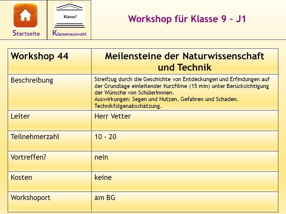 Workshop für Klasse 9 – J1 Workshop 44Meilensteine der Naturwissenschaft und Technik Beschreibung Streifzug durch die Geschichte von Entdeckungen und