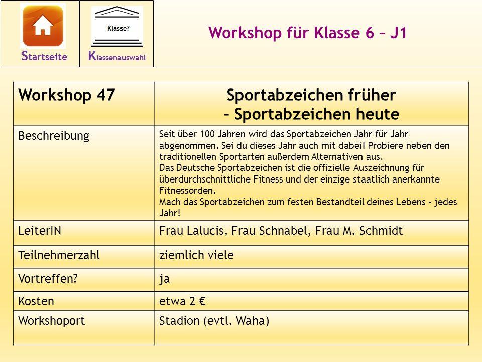 Workshop für Klasse 6 – J1 Workshop 47Sportabzeichen früher – Sportabzeichen heute Beschreibung Seit über 100 Jahren wird das Sportabzeichen Jahr für