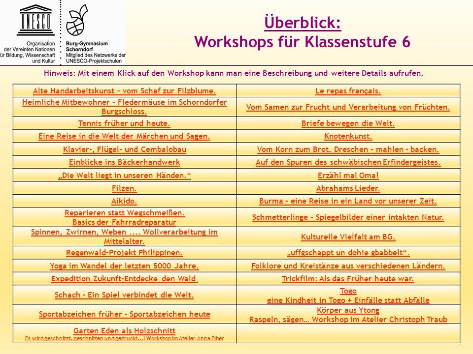 Überblick: Workshops für Klassenstufe 6 Hinweis: Mit einem Klick auf den Workshop kann man eine Beschreibung und weitere Details aufrufen. Alte Handar