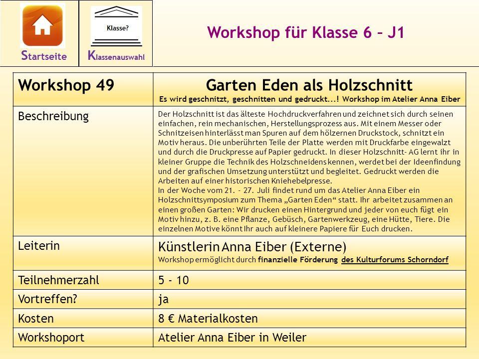 Workshop für Klasse 6 – J1 Workshop 49Garten Eden als Holzschnitt Es wird geschnitzt, geschnitten und gedruckt...! Workshop im Atelier Anna Eiber Besc